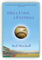 Purchase Once Upon a Fastball
