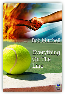Everything on the Line - by Bob Mitchell